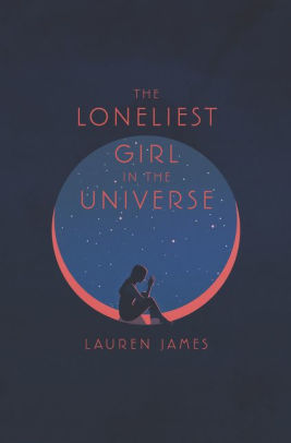 the loneliest girl in the universe by lauren james - cover
